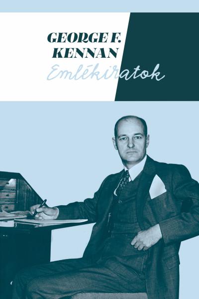 George F. Kennan - Emlékiratok I-II.