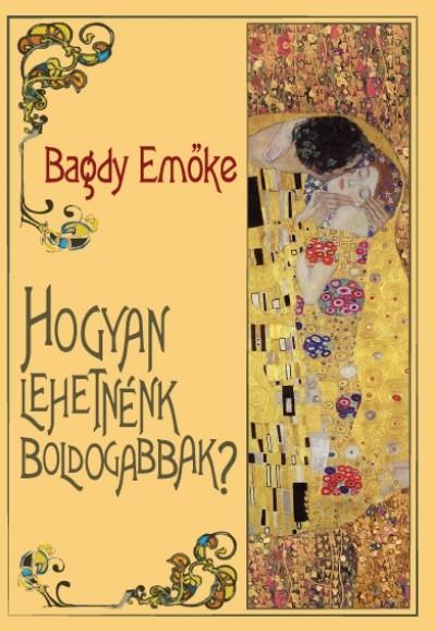 Bagdy Emőke - Gutman Bea  (Szerk.) - Hogyan lehetnénk boldogabbak?