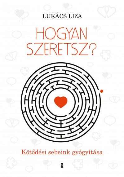 Lukács Liza - Hogyan szeretsz?
