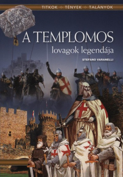 Stefano Varanelli - A templomos lovagok legendája