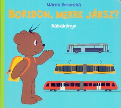 Marék Veronika - Boribon, merre jársz?