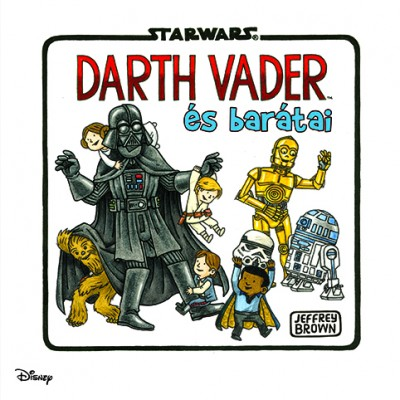 Jeffrey Brown - Star Wars- Darth Vader és barátai
