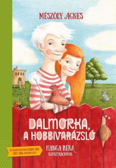 Mészöly Ágnes - Dalmorka, a hobbivarázsló