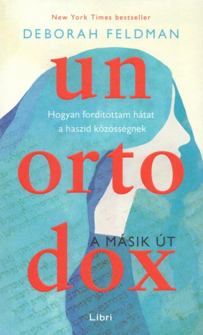 Deborah Feldman - Unortodox - A másik út