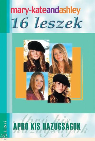 Ashley Olsen - Mary-Kate Olsen - 16 leszek - Apró kis hazugságok
