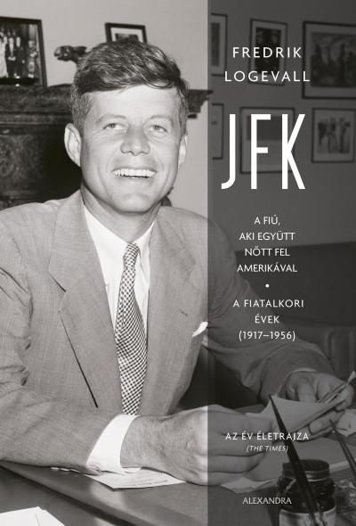 Fredrik Logevall - JFK