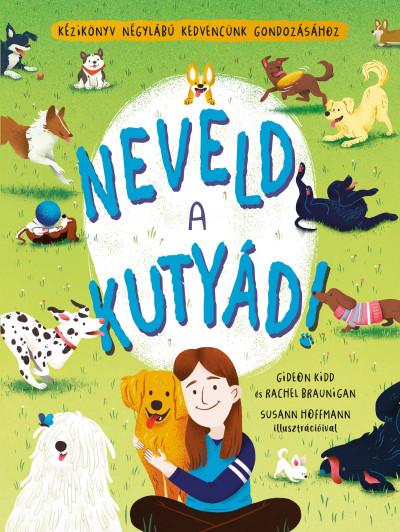 Rachel Braunigan - Gideon Kidd - Neveld a kutyád!