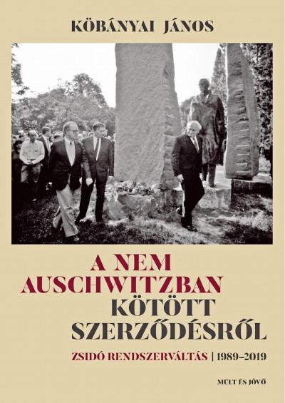 Kőbányai János - A nem Auschwitzban kötött szerződésről