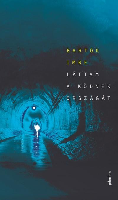 Bartók Imre - Láttam a ködnek országát