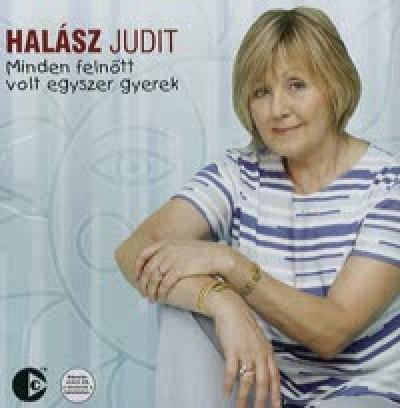 Halász Judit - Minden felnőtt volt egyszer gyerek - CD
