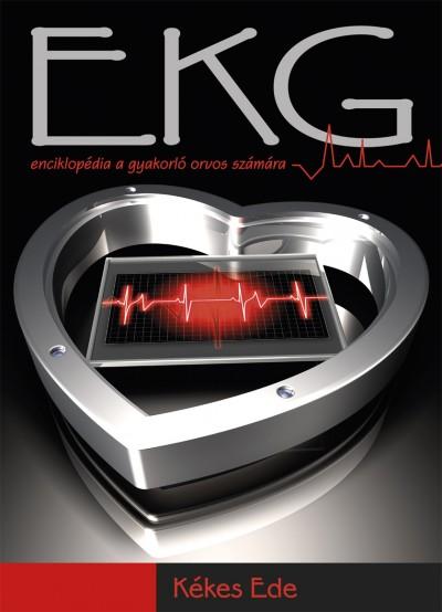 Kékes Ede - EKG enciklopédia gyakorló orvosok számára