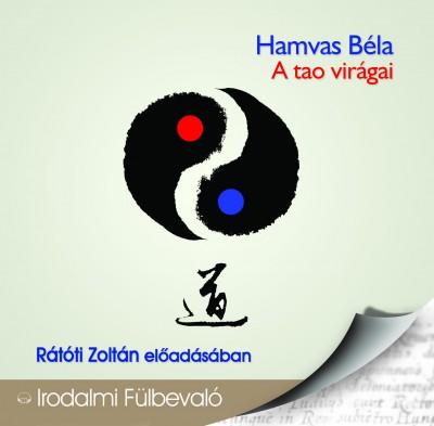 Hamvas Béla - Rátóti Zoltán - A tao virágai - Hangoskönyv -CD-