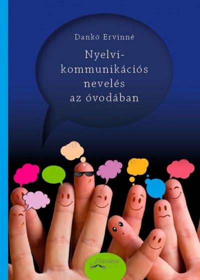 Dankó Ervinné - Nyelvi-kommunikációs nevelés az óvodában