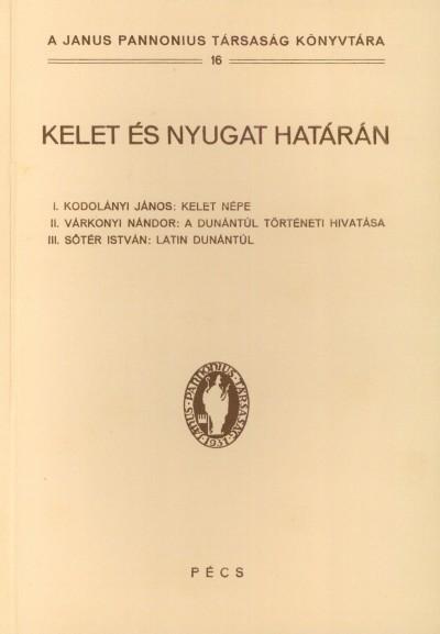 Szirtes Gábor  (Szerk.) - Kelet és Nyugat határán