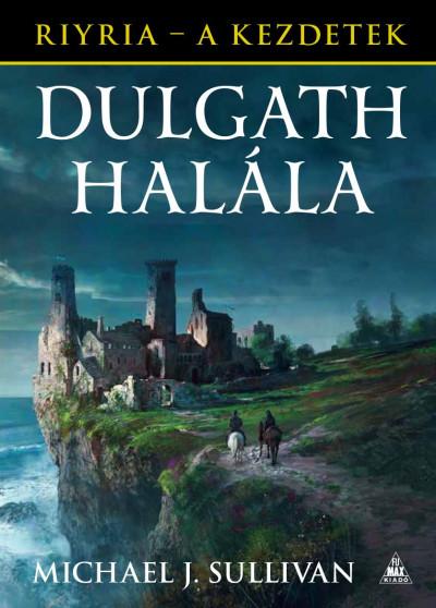 Michael J. Sullivan - Dulgath halála