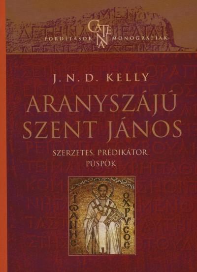 KELLY, J.N.D. - ARANYSZÁJÚ SZENT JÁNOS