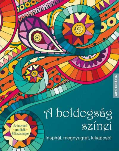 Szalai Lilla  (Szerk.) - A boldogság színei