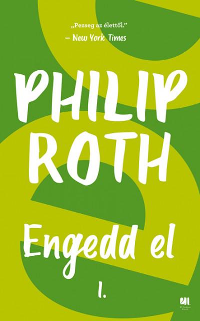 Philip Roth - Engedd el I-II.