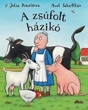 Julia Donaldson - Axel Scheffer - A zs�folt h�zik�