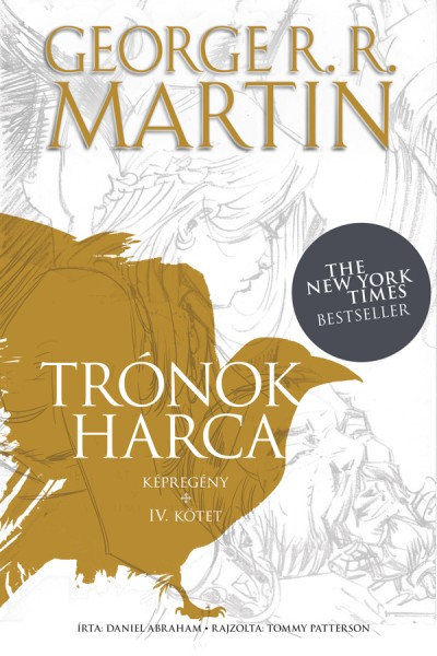 Daniel Abraham - George R. R. Martin - Trónok harca - képregény - IV. kötet