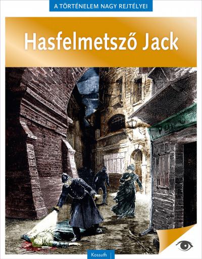- A történelem nagy rejtélyei 9. - Hasfelmetsző Jack