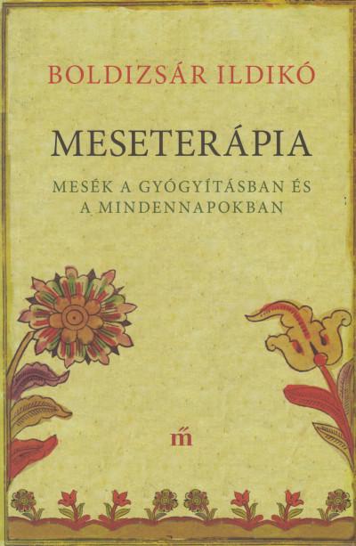 Boldizsár Ildikó - Meseterápia