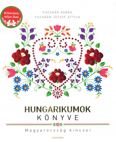 Fucskár Ágnes - Fucskár József Attila - Hungarikumok könyve
