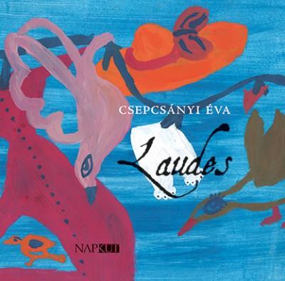 Csepcsányi Éva - Laudes