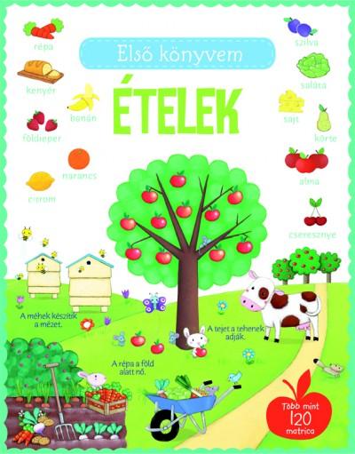 Felicity Brooks - Első könyvem: Ételek
