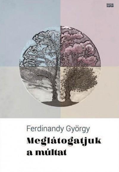 Ferdinandy György - Meglátogatjuk a múltat