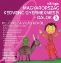 Bodrogi Gyula - Hámori Gabriella - Hegyi Barbara - Helyey László - Rudolf Péter - Schell Judit - Magyarország kedvenc gyermekmeséi + dalok - 5. rész - CD