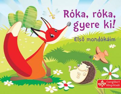 Bogos Katalin  (Szerk.) - Róka, róka, gyere ki!