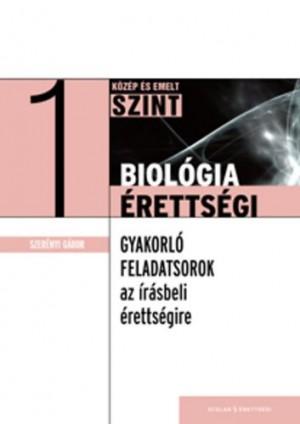 Dr. Szer�nyi G�bor - Biol�gia�retts�gi 1. - K�z�p �s emelt szint