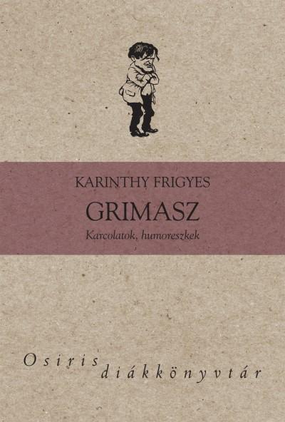 Karinthy Frigyes - Beck András  (Vál.) - Grimasz