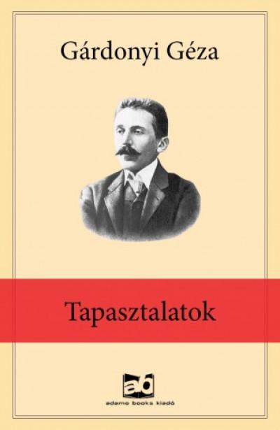 Gárdonyi Géza - Tapasztalatok