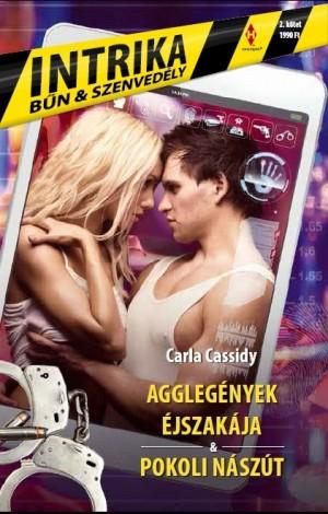 Carla Cassidy - Aggleg�nyek �jszak�ja - Pokoli n�sz�t - Intrika 2.