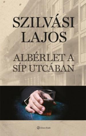 Szilv�si Lajos - Alb�rlet a S�p utc�ban