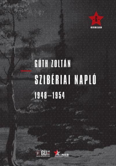 Gúth Zoltán - Szibériai napló 1948 - 1954