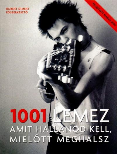 Robert Dimery  (Szerk.) - 1001 lemez amit hallanod kell, mielőtt meghalsz