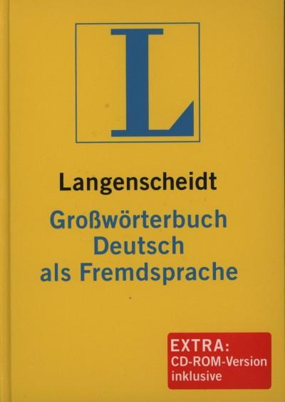 Dr. Dieter Götz - Dr. Günther Haensch - Dr. Hans Wellmann - Langenscheidt Großwörterbuch Deutch als Fremdspache
