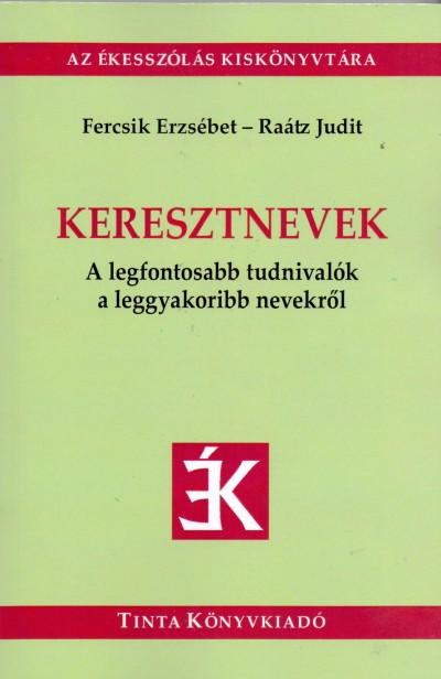 Fercsik Erzsébet  (Szerk.) - Raátz Judit  (Szerk.) - Keresztnevek