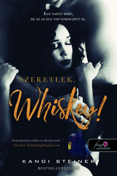 Kandi Steiner - Szeretlek, Whiskey!