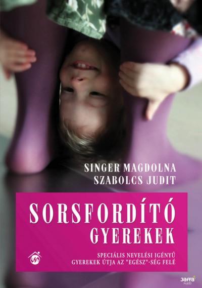 Singer Magdolna - Szabolcs Judit - Sorsford�t� gyerekek