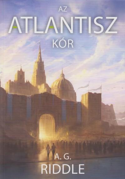 A. G. Riddle - Az Atlantisz-kór