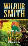 Wilbur Smith - Afrika m�lye
