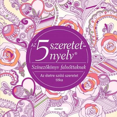 Gary Chapman - Az 5 szeretetnyelv: Színezőkönyv felnőtteknek
