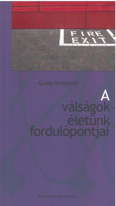 Guido Kreppold - A válságok - életünk fordulópontjai