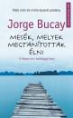 Jorge Bucay - Mesék, melyek megtanítottak élni