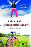 Pataki �va - ...�s megint nagymama