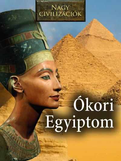Daniel Gimeno  (Összeáll.) - Nagy civilizációk - Ókori Egyiptom